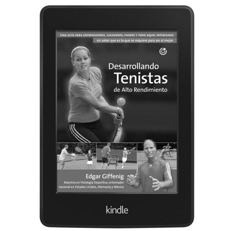 Desarrollando Tenistas de Alto Rendimiento (Kindle)