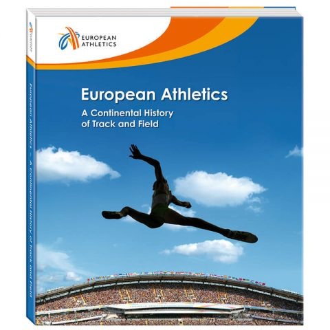 European Athletics – A Continental History of Track and Field